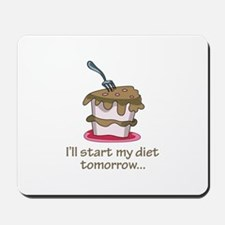 I'll Start My Diet Tomorrow... Mousepad