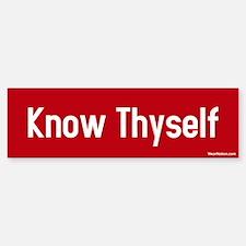 know thyself Bumper Bumper Bumper Sticker