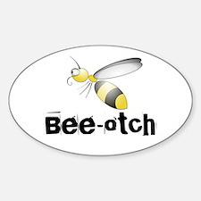 Bee-otch Oval Decal