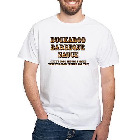 Buckaroo BBQ Sauce w/ tagline - White T-shirt