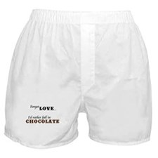 I'd Rather Fall in Chocolate Boxer Shorts