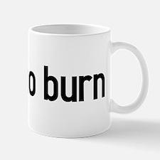 Learn To Burn Mug