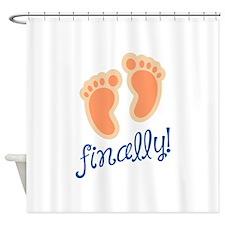 FINALLY Shower Curtain