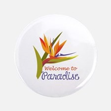 """WELCOME TO PARADISE 3.5"""" Button"""