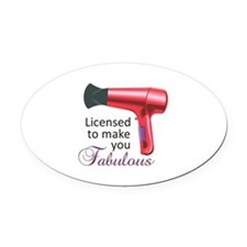 Licensed To Make You Fabulous Oval Car Magnet