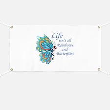 LIFE ISNT ALL BUTTERFLIES Banner