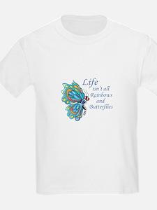 LIFE ISNT ALL BUTTERFLIES T-Shirt