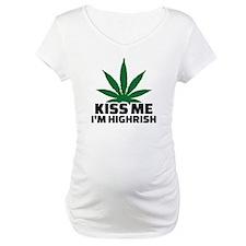 Kiss me I'm highrish Shirt