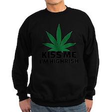 Kiss me I'm highrish Sweatshirt