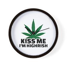 Kiss me I'm highrish Wall Clock