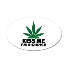 Kiss me I'm highrish Wall Decal