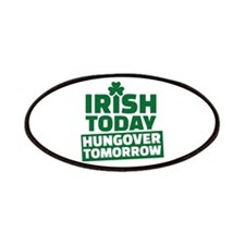 Irish today hungover tomorrow Patches