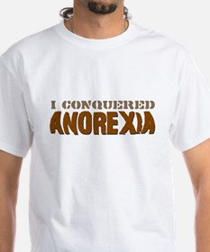 I Conquered Anorexia White T-shirt