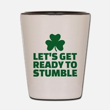 Let's get ready to stumble Shot Glass