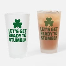 Let's get ready to stumble Drinking Glass