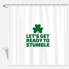 Let's get ready to stumble Shower Curtain