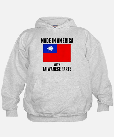 Made In America With Taiwanese Parts Hoodie