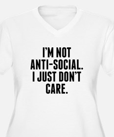 Im Not Anti-Social I Just Don't Care Plus Size T-S