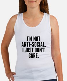 Im Not Anti-Social I Just Don't Care Tank Top