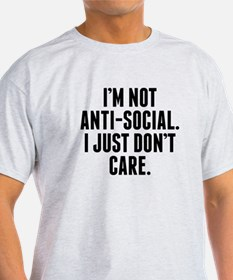 Im Not Anti-Social I Just Don't Care T-Shirt