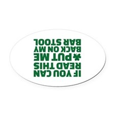 If you can read this put me back o Oval Car Magnet