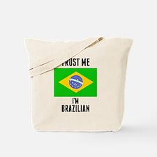 Trust Me Im Brazilian Tote Bag