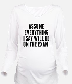 Everything I Say Will Be On The Exam Long Sleeve M
