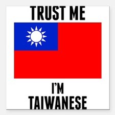 """Trust Me Im Taiwanese Square Car Magnet 3"""" x 3"""""""