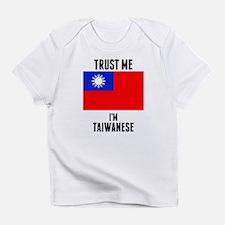 Trust Me Im Taiwanese Infant T-Shirt
