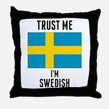 Trust Me Im Swedish Throw Pillow