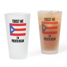 Trust Me Im Puerto Rican Drinking Glass