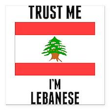 "Trust Me Im Lebanese Square Car Magnet 3"" x 3"""