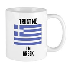 Trust Me Im Greek Mugs