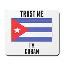 Trust Me Im Cuban Mousepad