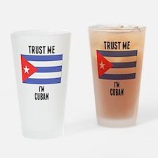 Trust Me Im Cuban Drinking Glass