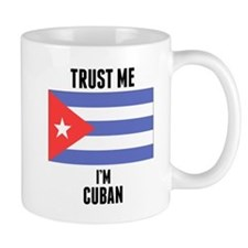 Trust Me Im Cuban Mugs