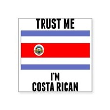 Trust Me Im Costa Rican Sticker