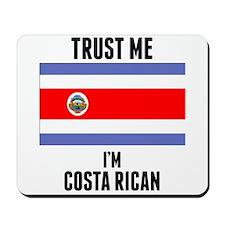 Trust Me Im Costa Rican Mousepad