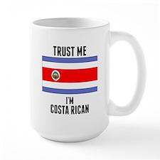 Trust Me Im Costa Rican Mugs