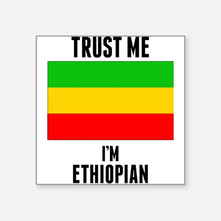 Trust Me Im Ethiopian Sticker