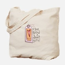 TRUE FRIEND IS GREAT GIFT Tote Bag