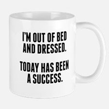 Dressed And Out Of Bed Mugs