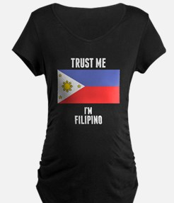 Trust Me Im Filipino Maternity T-Shirt