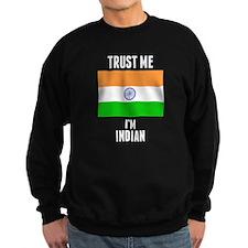 Trust Me Im Indian Sweatshirt