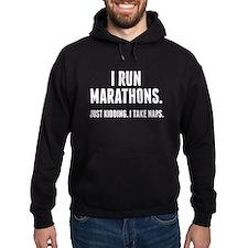 I Run Marathons Just Kidding Hoodie