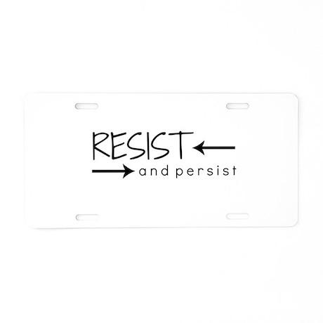 Resist and Persist Aluminum License Plate