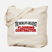 """The World's Greatest Flooring Contractor"" Tote Ba"
