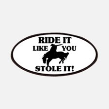 Ride It Like You Stole It Cowboy Patches