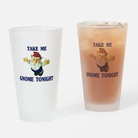 Take Me Gnome Tonight Drinking Glass