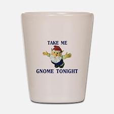 Take Me Gnome Tonight Shot Glass